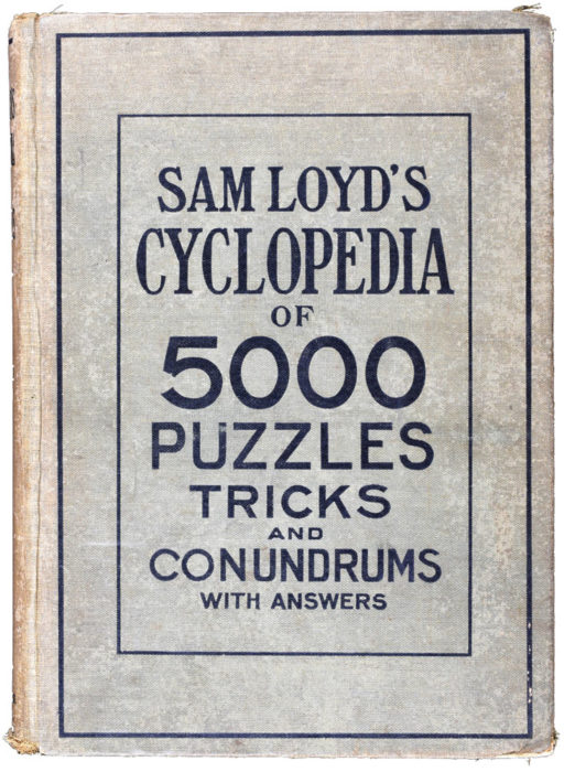 Книга Сэма Лойда Sam Loyd's Cyclopedia of 5000 Puzzles, Tricks and Conundrums with Answers