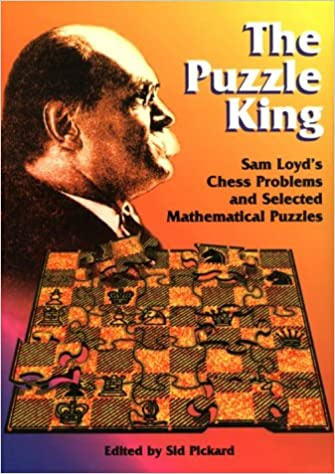 Книга The Puzzle King: Sam Loyd's Chess Problems and Selected Mathematical Puzzles (1996)